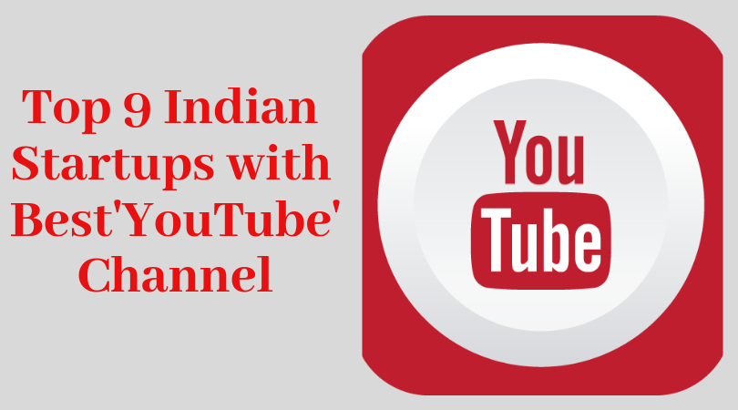 Top 9 Indian Startups with Best 'YouTube' Channel - VidSaga com