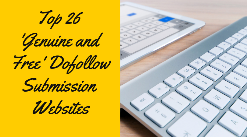Top 26 'Genuine and Free' Do Follow Backlinks Sites [2019