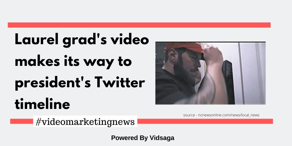 Laurel grad's video makes its way to president's Twitter timeline