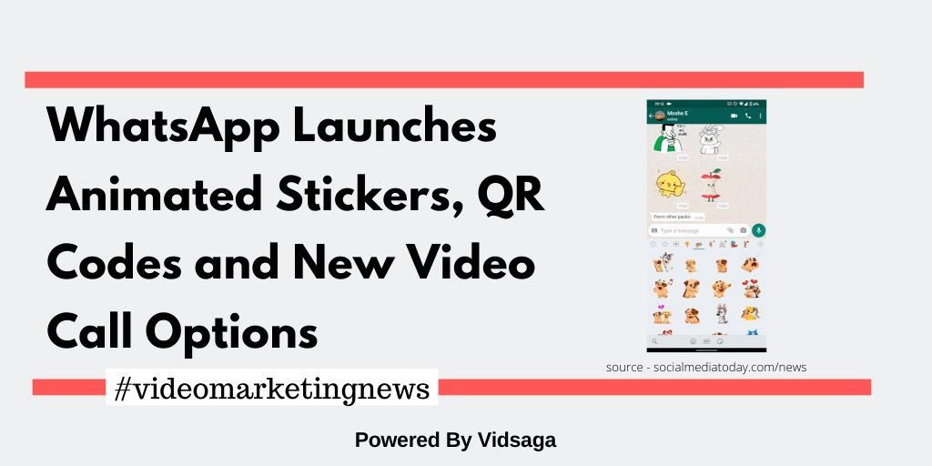 WhatsApp Launches Animated Stickers, QR Codes and New Video Call Options