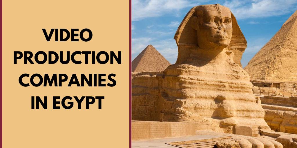 Top 10 Video Production Companies In Egypt 2021 Edition Vidsaga Com
