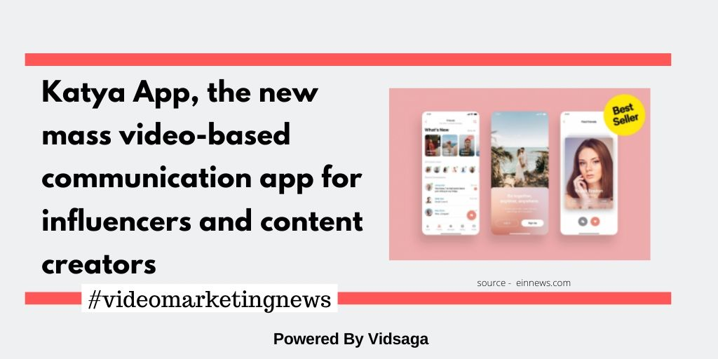 Katya App, the new mass video-based communication app for influencers and content creators