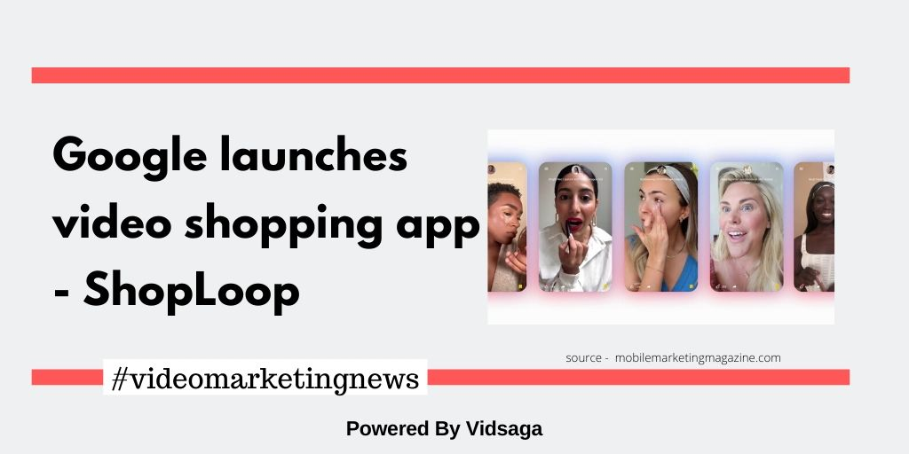 Google launches video shopping app - ShopLoop