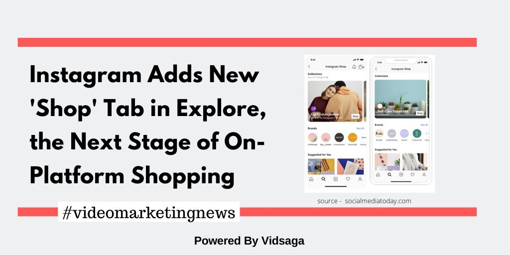 Instagram Adds New'Shop' Tab in Explore, the Next Stage of On-Platform Shopping