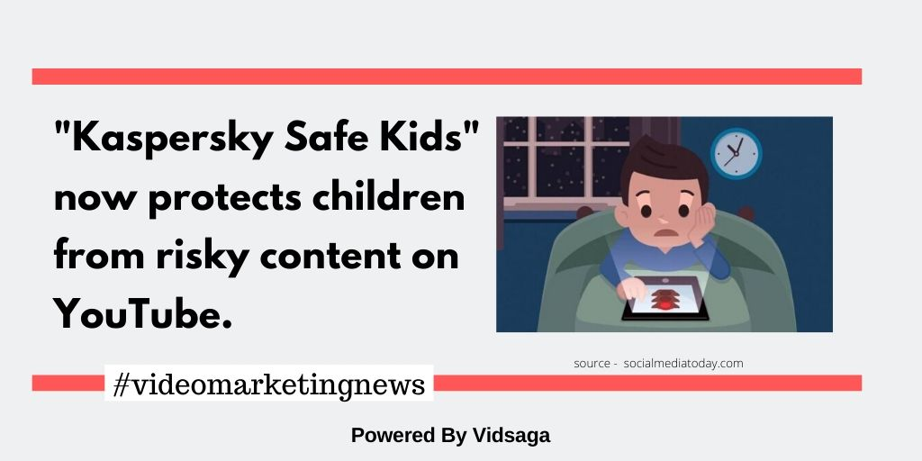 """Kaspersky Safe Kids"" now protects children from risky content on YouTube."