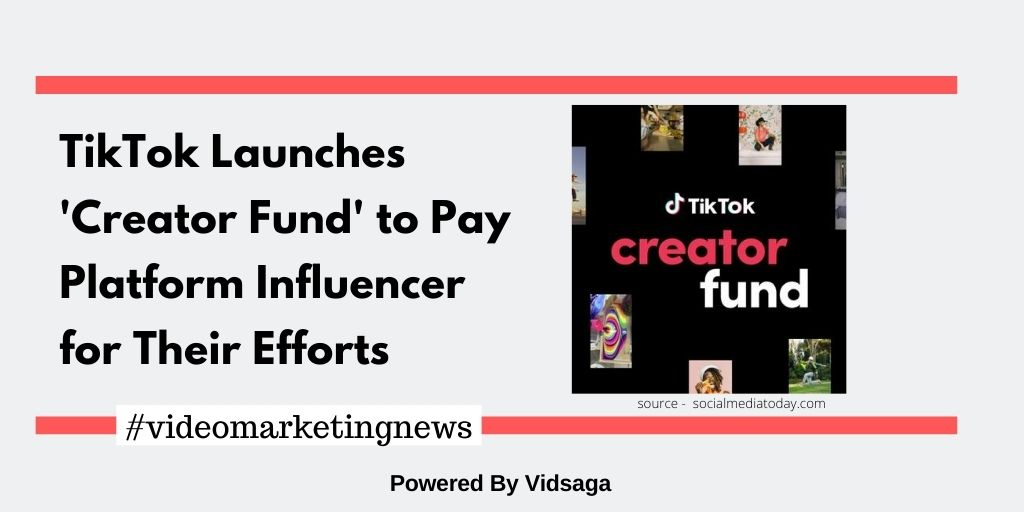 TikTok Launches'Creator Fund' to Pay Platform Influencer for Their Efforts
