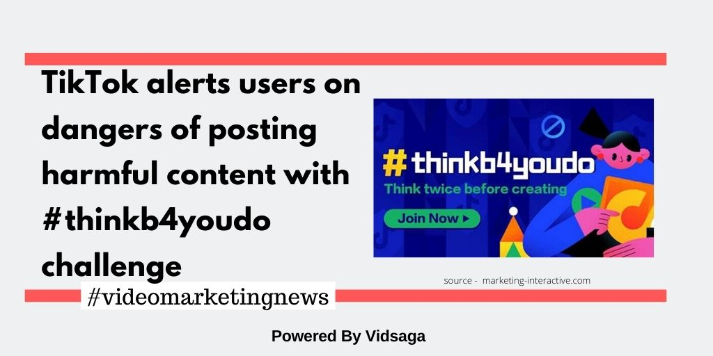 TikTok alerts users on dangers of posting harmful content with #thinkb4youdo challenge