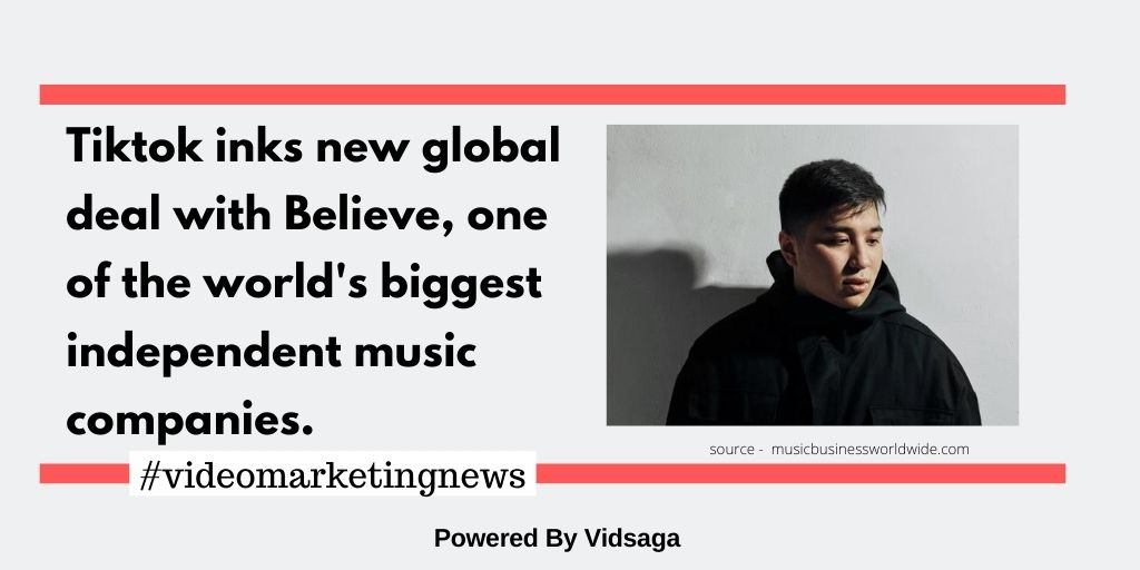 Tiktok inks new global deal with Believe, one of the world's biggest independent music companies.
