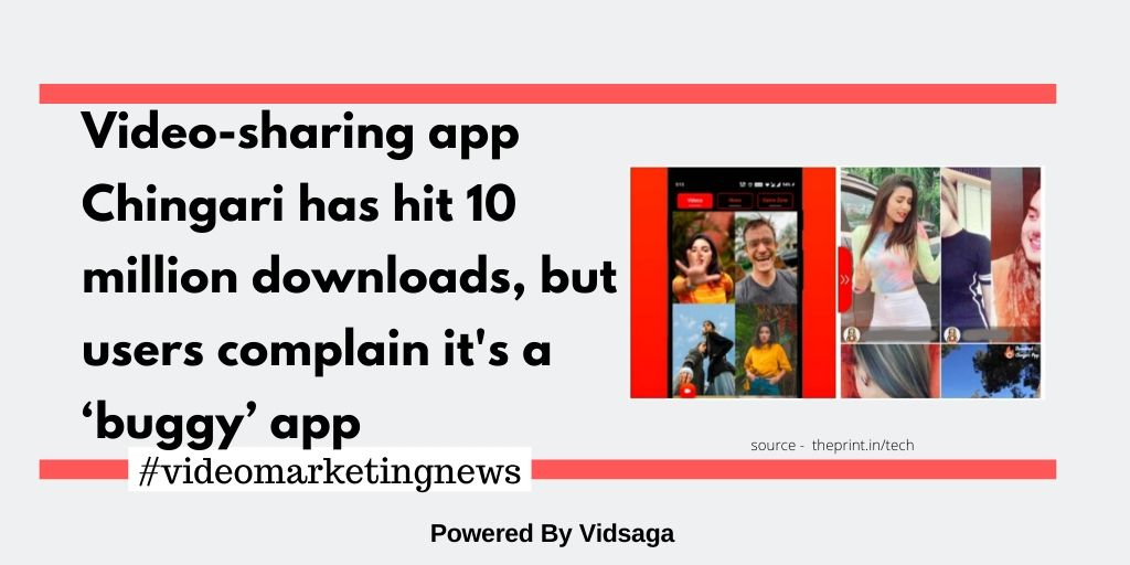 Video-sharing app Chingari has hit 10 million downloads, but users complain it's a 'buggy' app