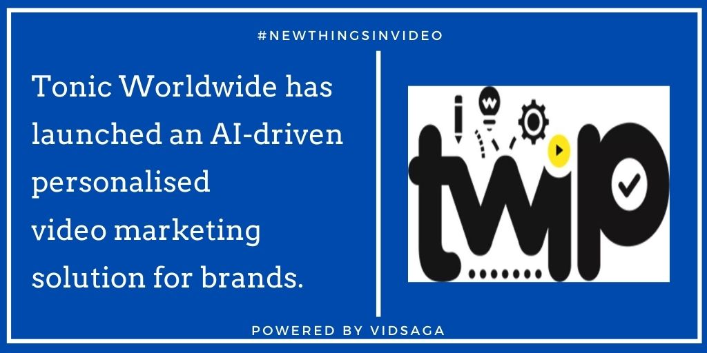 Tonic Worldwidehas launched an AI-driven personalised videomarketingsolution for brands.