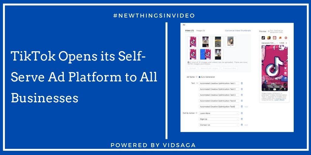 TikTok Opens its Self-Serve Ad Platform to All Businesses