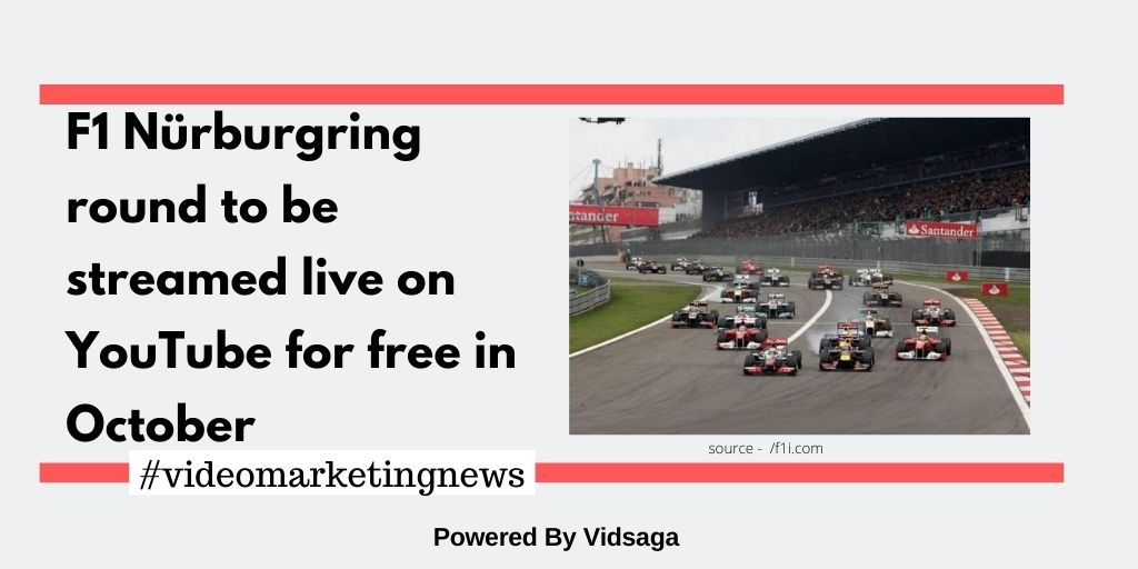 F1 Nürburgring round to be streamed live on YouTube for free in October