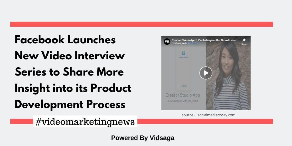 Facebook Launches New Video Interview Series to Share More Insight into its Product Development Process