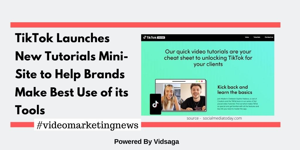 TikTok Launches New Tutorials Mini-Site to Help Brands Make Best Use of its Tools