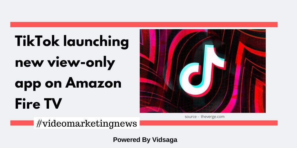 TikTok launching new view-only app on Amazon Fire TV