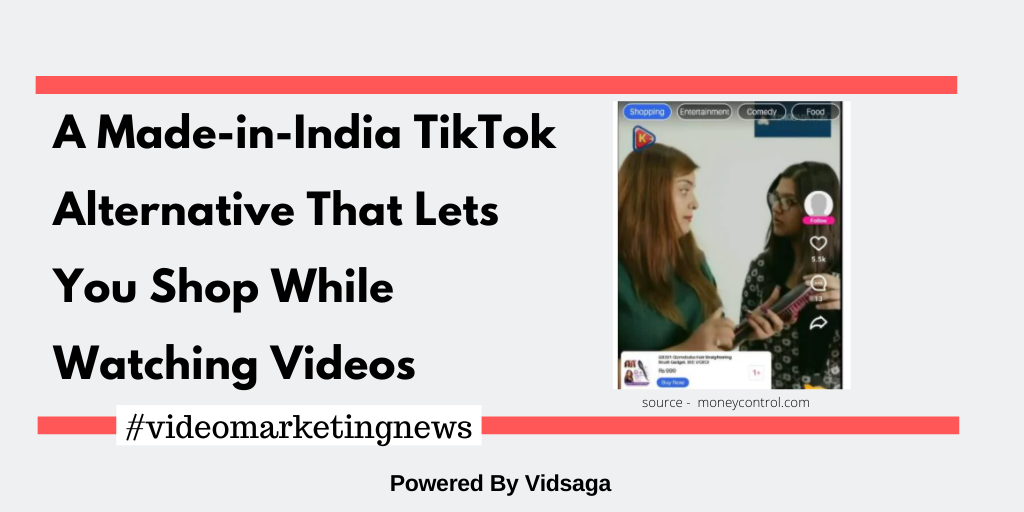 A Made-in-India TikTok Alternative That Lets You Shop While Watching Videos