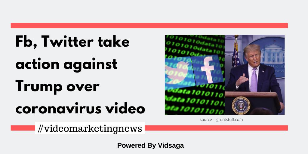 Fb, Twitter take action against Trump over coronavirus video