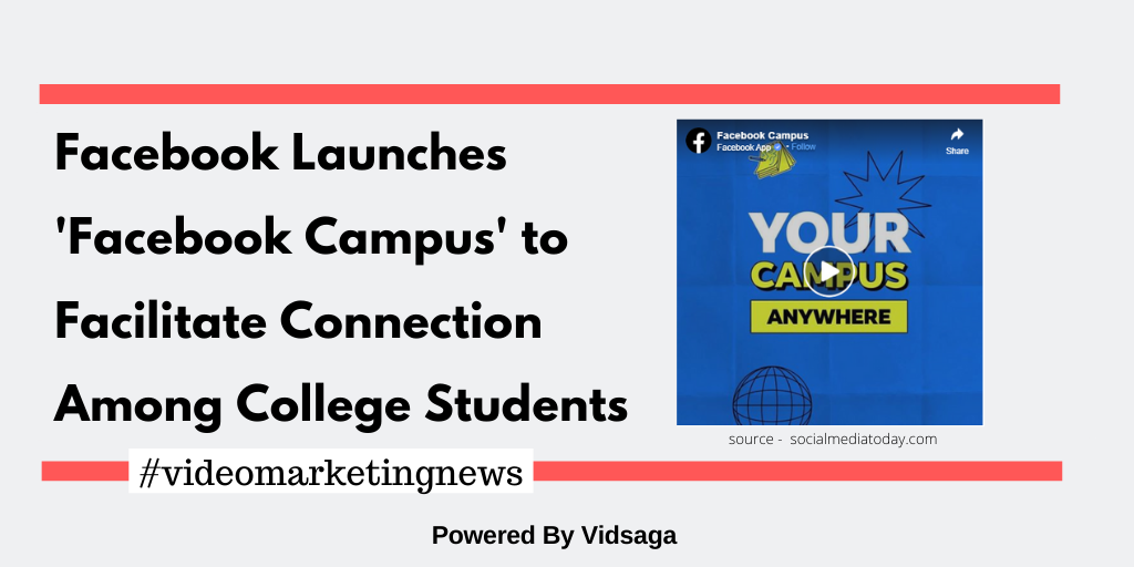 Facebook Launches'Facebook Campus' to Facilitate Connection Among College Students