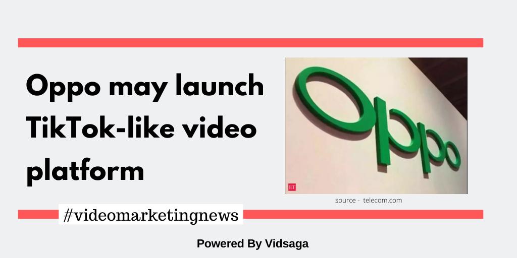 Oppo may launch TikTok-like video platform