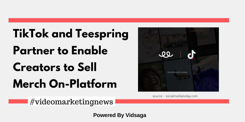TikTok and Teespring Partner on New Integration to Enable Creators to Sell Merch On-Platform