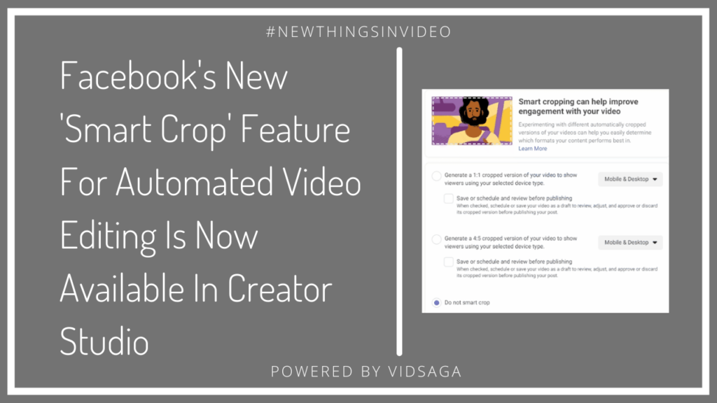 """Facebook new feature """"smart crop"""" has been added to edit automated videos in creator studio."""