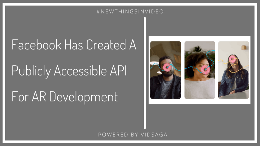 Facebook has created a publicly accessible API for AR development