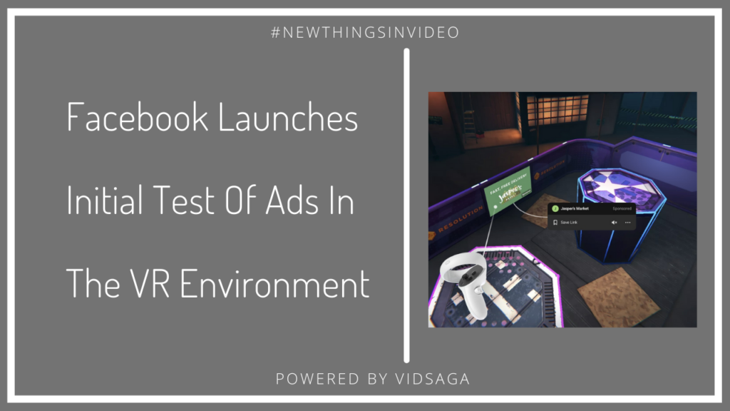 Facebook launches Initial test ads in VR environment